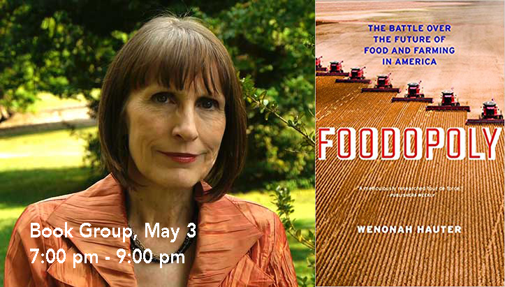 Slow Food Russian River Book Group with Foodopoly, by Wenonah Hauter