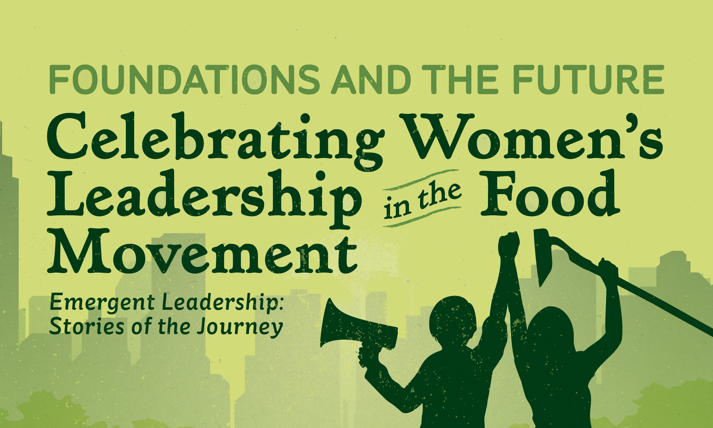 3rd Annual Symposium on Women's Leadership In The Food Movement
