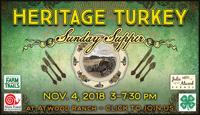 Heritage Turkey Sunday Supper with Farmtrails Slow Food Russian River Julie Atwoods Events and 4-H